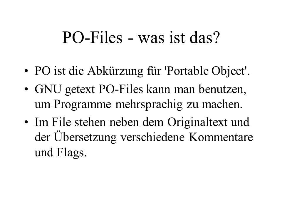 PO-Files - was ist das PO ist die Abkürzung für Portable Object .