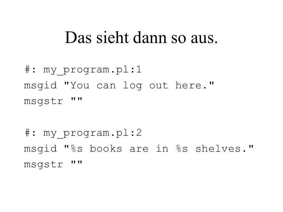 Das sieht dann so aus. #: my_program.pl:1