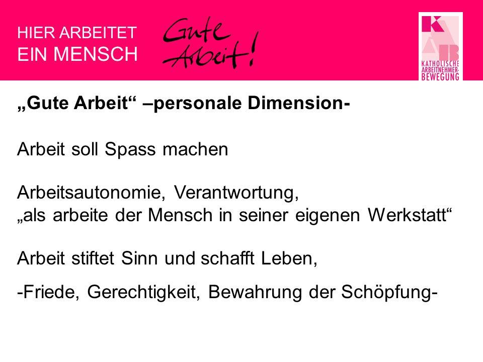 """""""Gute Arbeit –personale Dimension- Arbeit soll Spass machen"""