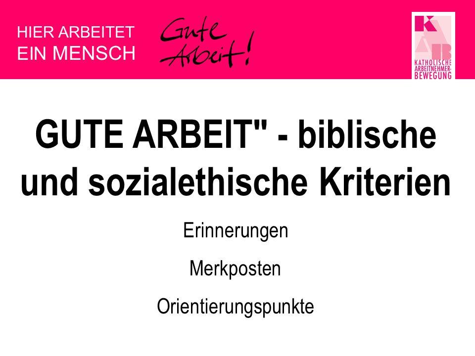 GUTE ARBEIT - biblische und sozialethische Kriterien