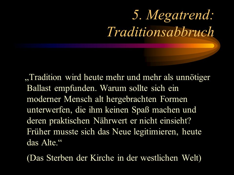 5. Megatrend: Traditionsabbruch