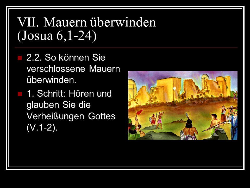VII. Mauern überwinden (Josua 6,1-24)