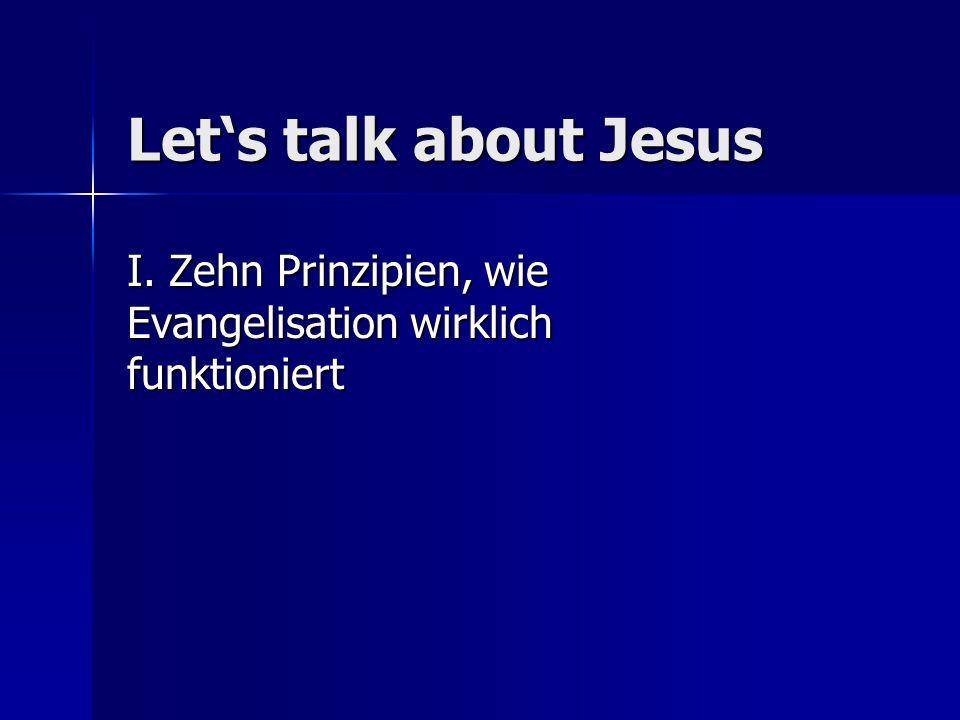 I. Zehn Prinzipien, wie Evangelisation wirklich funktioniert