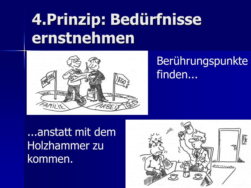 4.Prinzip: Bedürfnisse ernstnehmen