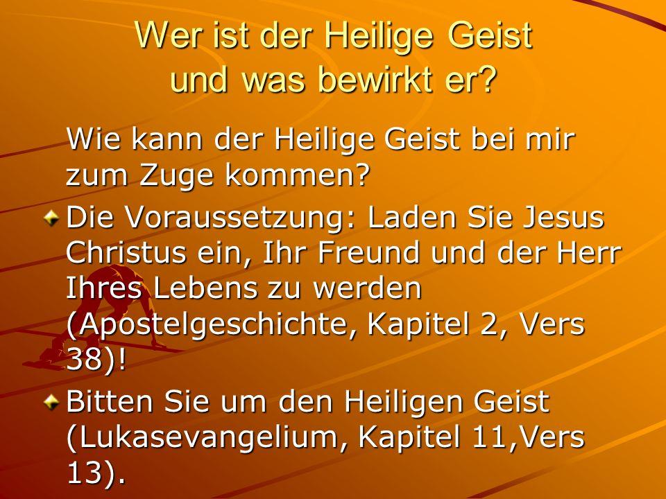 Wer ist der Heilige Geist und was bewirkt er