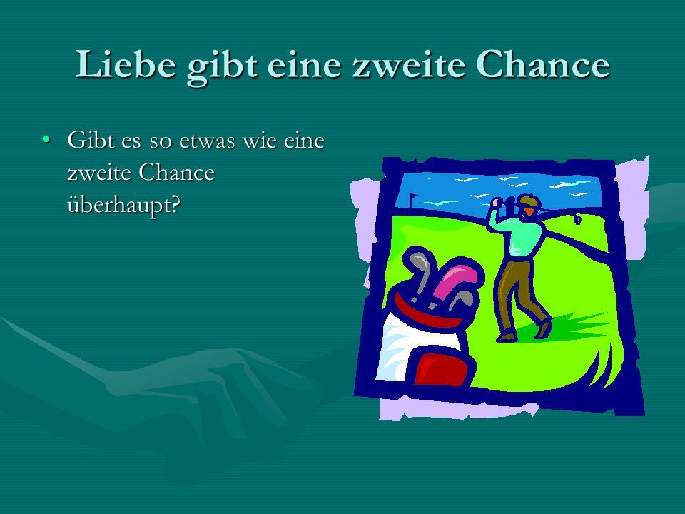 Liebe gibt eine zweite Chance