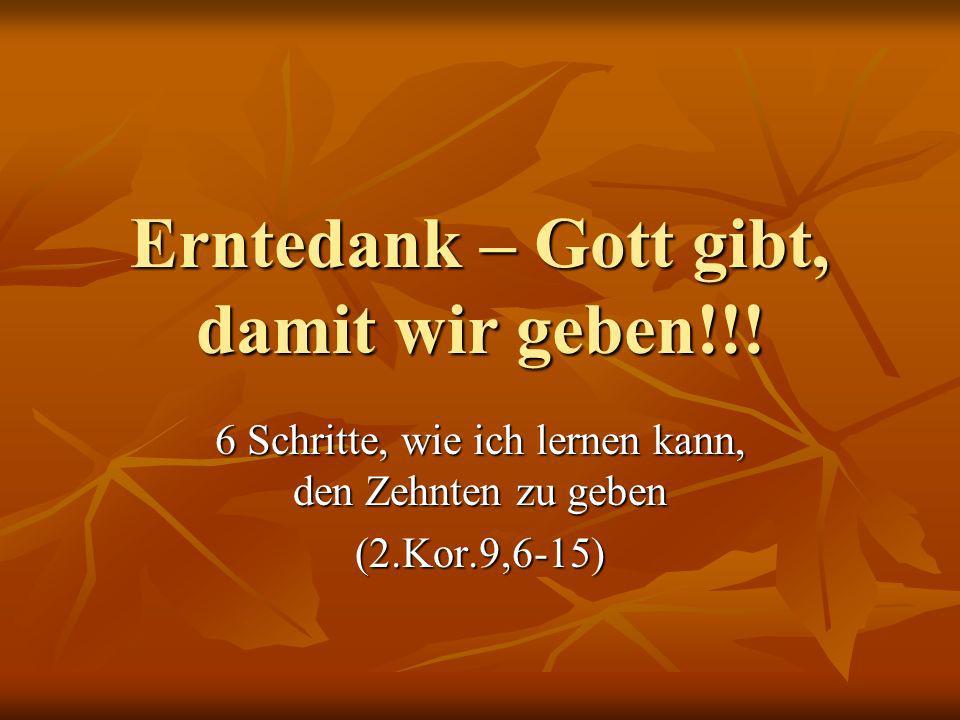 Erntedank – Gott gibt, damit wir geben!!!