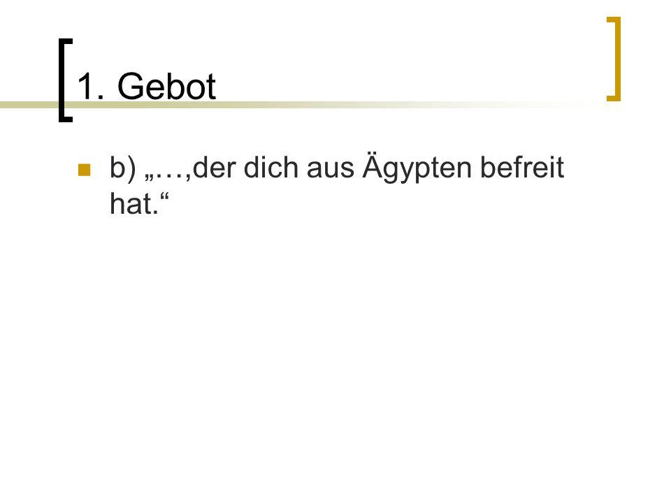 """1. Gebot b) """"…,der dich aus Ägypten befreit hat."""