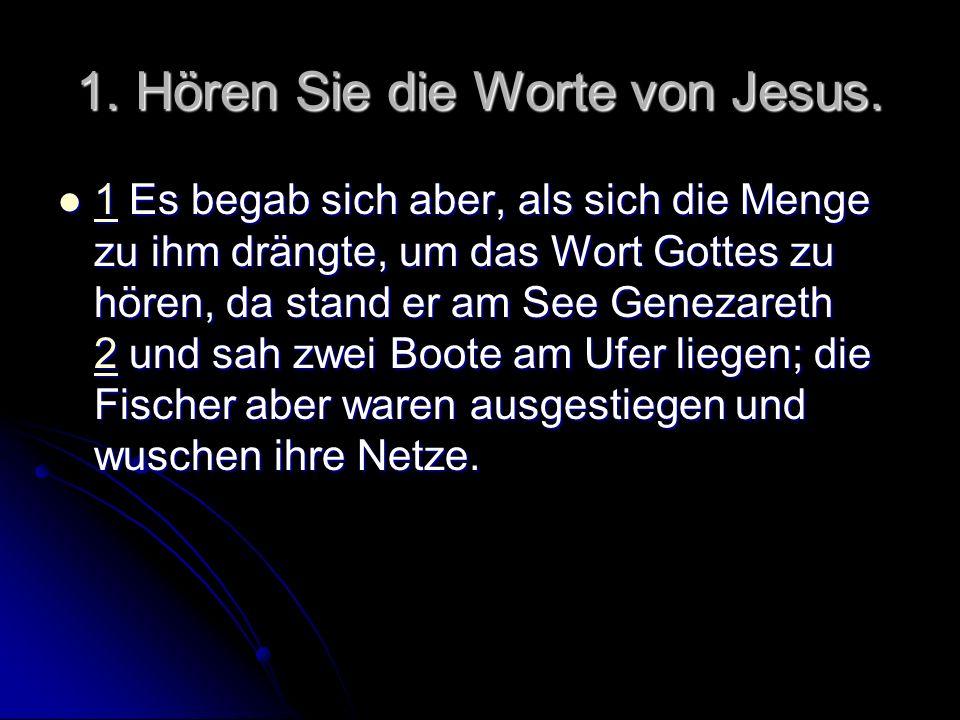 1. Hören Sie die Worte von Jesus.
