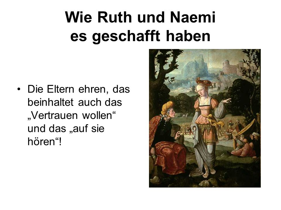 Wie Ruth und Naemi es geschafft haben