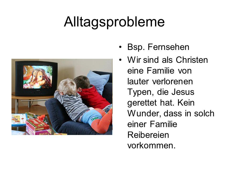 Alltagsprobleme Bsp. Fernsehen