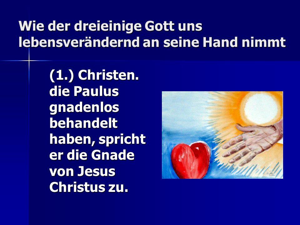 Wie der dreieinige Gott uns lebensverändernd an seine Hand nimmt