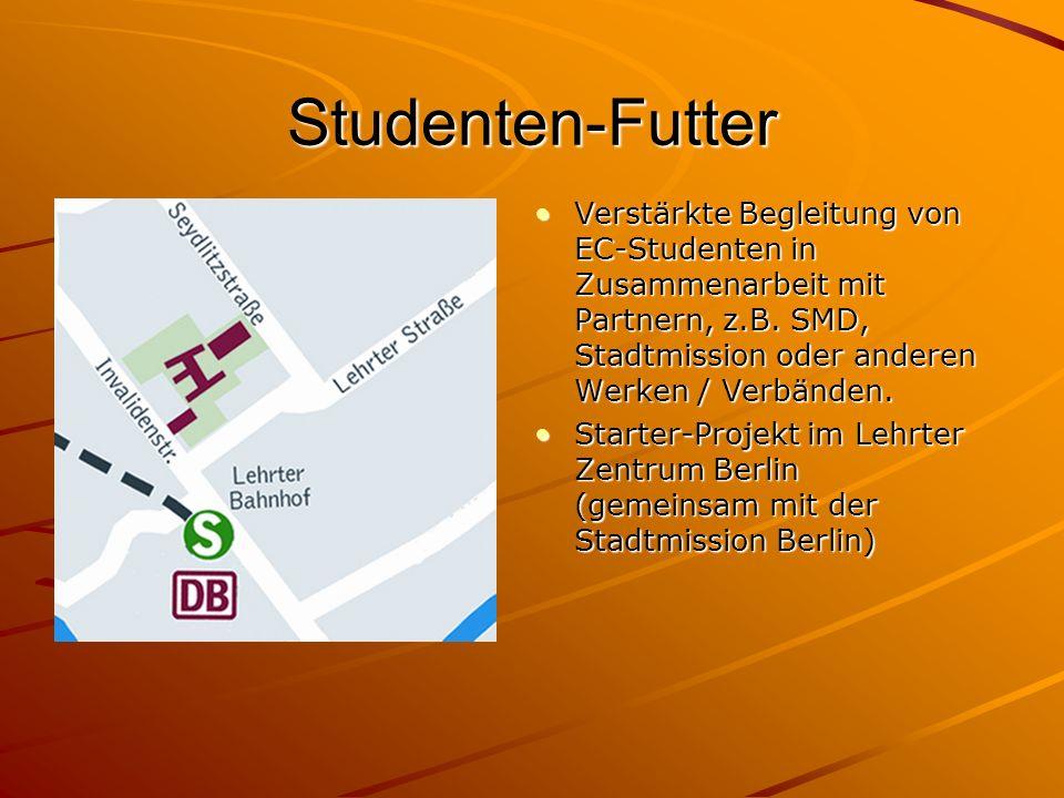 Studenten-Futter Verstärkte Begleitung von EC-Studenten in Zusammenarbeit mit Partnern, z.B. SMD, Stadtmission oder anderen Werken / Verbänden.