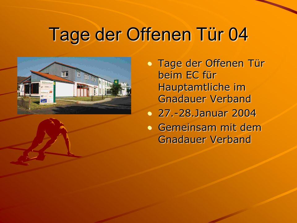 Tage der Offenen Tür 04 Tage der Offenen Tür beim EC für Hauptamtliche im Gnadauer Verband. 27.-28.Januar 2004.