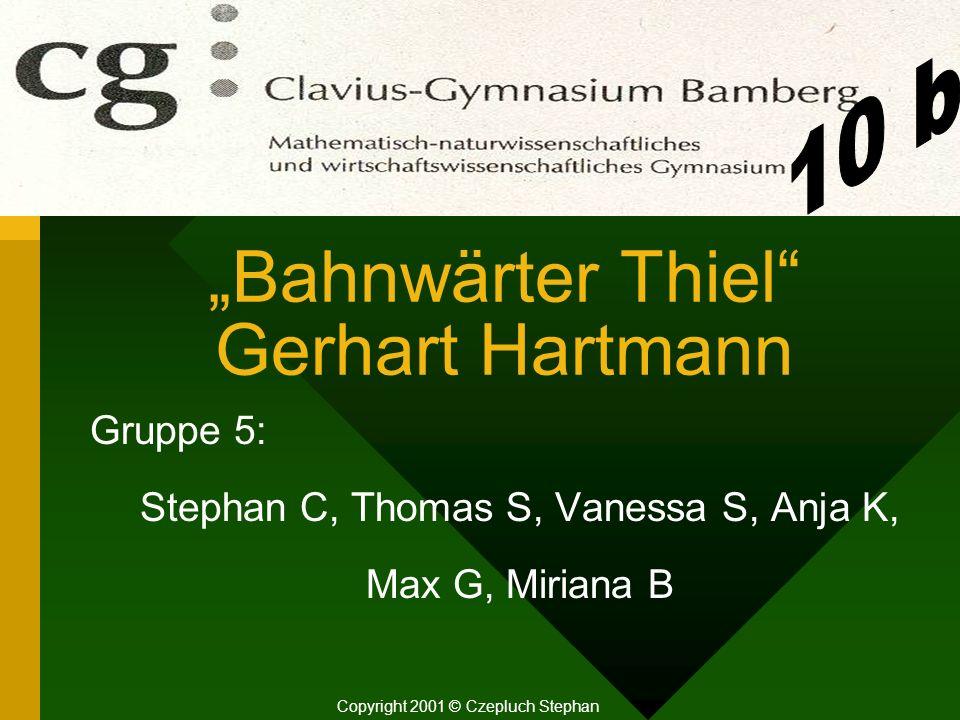 """Bahnwärter Thiel Gerhart Hartmann"
