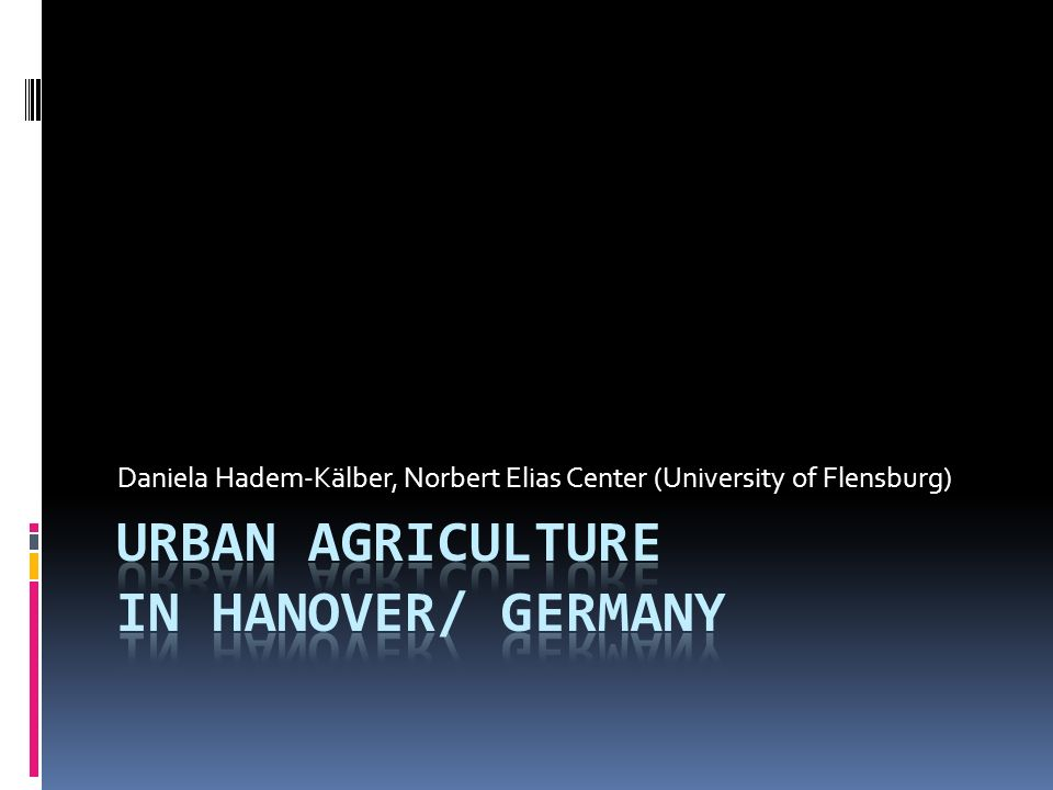 Urban agriculture in Hanover/ Germany