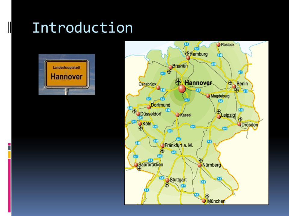 IntroductionHanover is the capital of the federal state of Lower Saxony. It has about 500.000 inhabitants, growing a little bit, but insignificant.