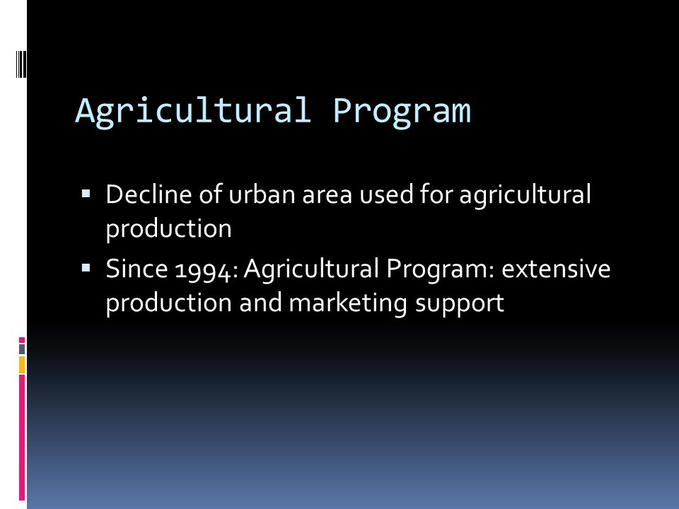 Agricultural ProgramDecline of urban area used for agricultural production.