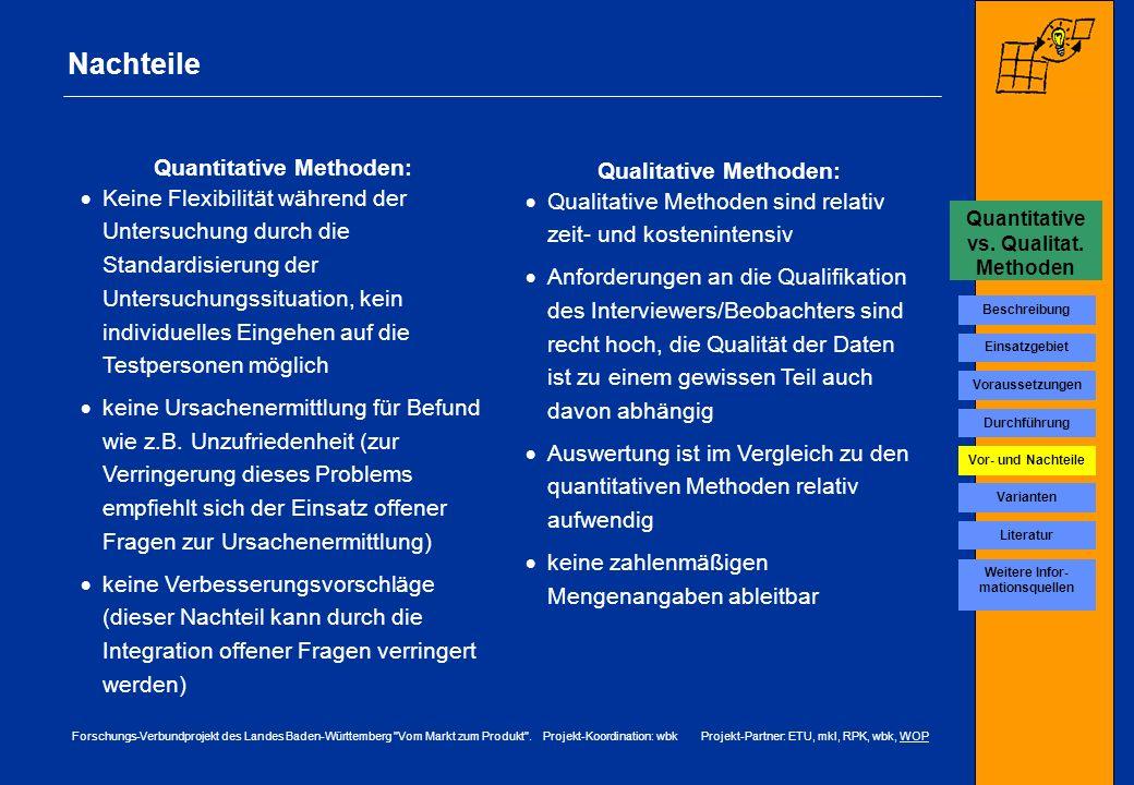 Nachteile Quantitative Methoden: Qualitative Methoden: