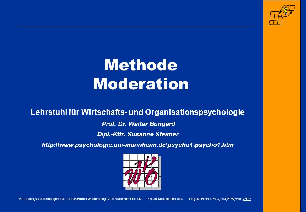 Methode Moderation Lehrstuhl für Wirtschafts- und Organisationspsychologie. Prof. Dr. Walter Bungard.