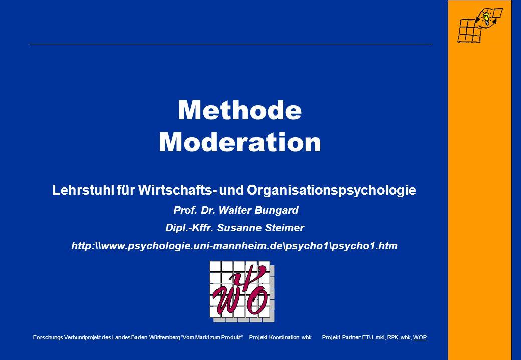 Methode ModerationLehrstuhl für Wirtschafts- und Organisationspsychologie. Prof. Dr. Walter Bungard.