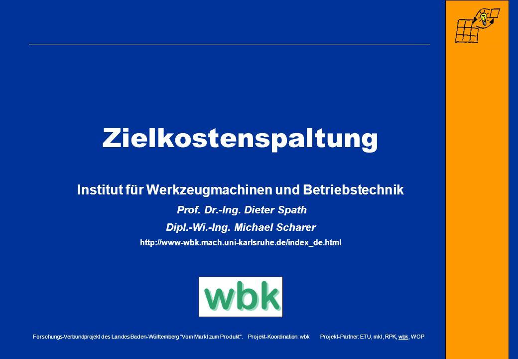 Zielkostenspaltung Institut für Werkzeugmachinen und Betriebstechnik