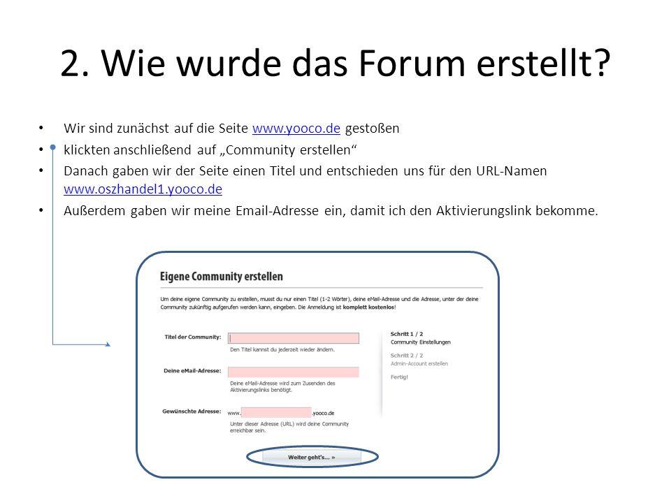 2. Wie wurde das Forum erstellt