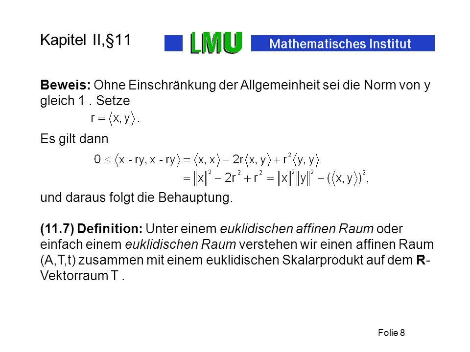 Kapitel II,§11 Beweis: Ohne Einschränkung der Allgemeinheit sei die Norm von y gleich 1 . Setze. Es gilt dann.