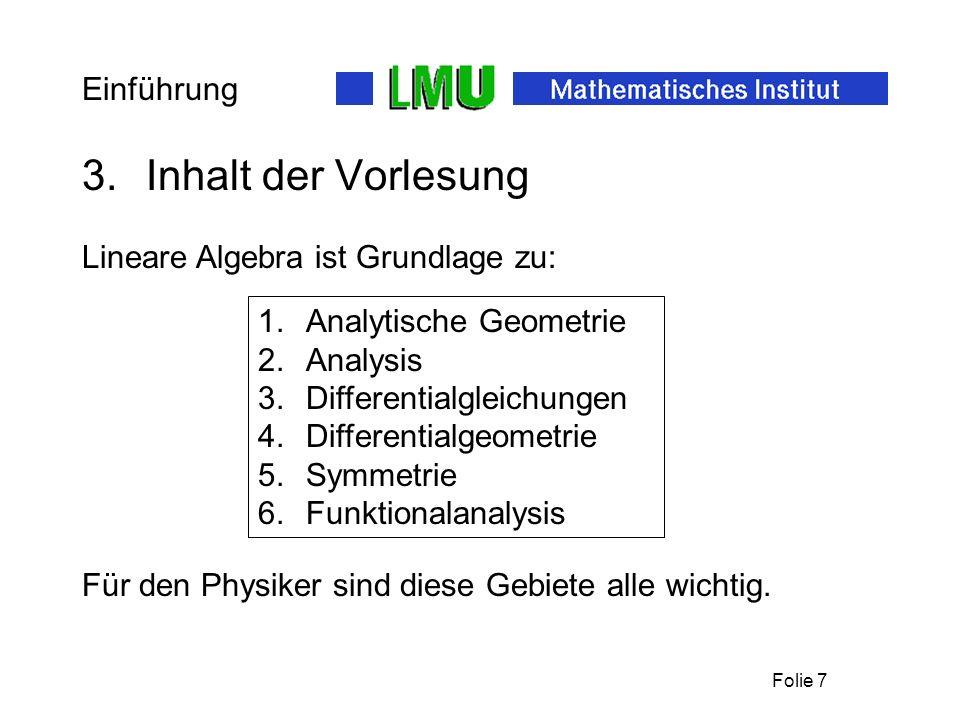 Inhalt der Vorlesung Einführung Lineare Algebra ist Grundlage zu: