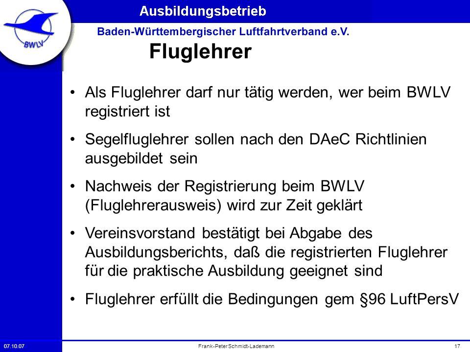 FluglehrerAls Fluglehrer darf nur tätig werden, wer beim BWLV registriert ist. Segelfluglehrer sollen nach den DAeC Richtlinien ausgebildet sein.