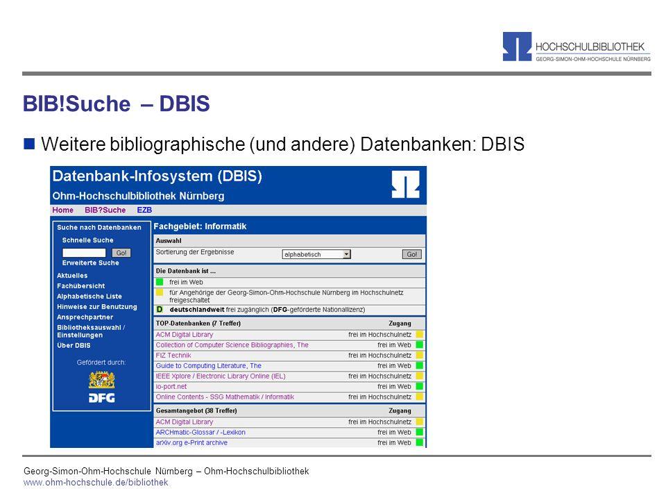 BIB!Suche – DBIS Weitere bibliographische (und andere) Datenbanken: DBIS. Georg-Simon-Ohm-Hochschule Nürnberg – Ohm-Hochschulbibliothek.