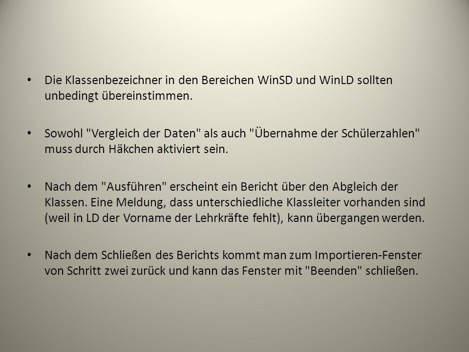 Die Klassenbezeichner in den Bereichen WinSD und WinLD sollten unbedingt übereinstimmen.