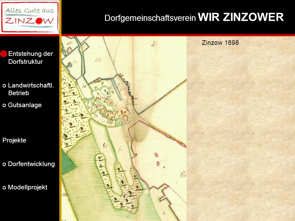 Zinzow 1698Die Kapelle wurde im Dreißigjährigen Krieg zerstört, Es sind noch Reste der Mauern zu erkennen.