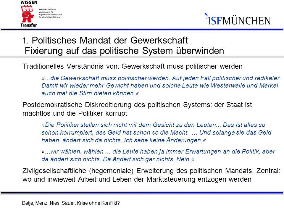 1. Politisches Mandat der Gewerkschaft Fixierung auf das politische System überwinden