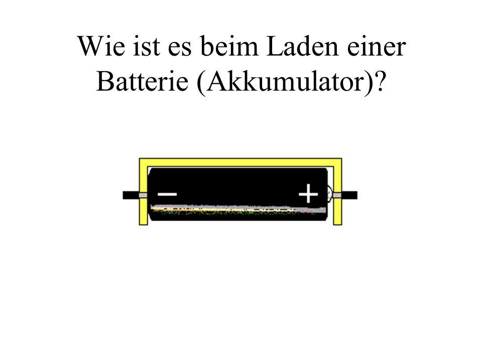 Wie ist es beim Laden einer Batterie (Akkumulator)