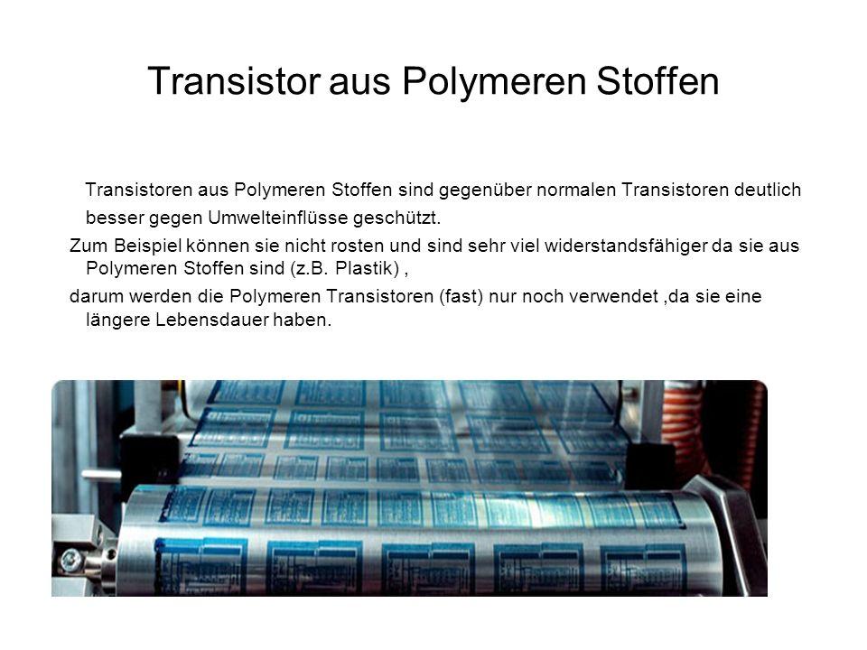 Transistor aus Polymeren Stoffen