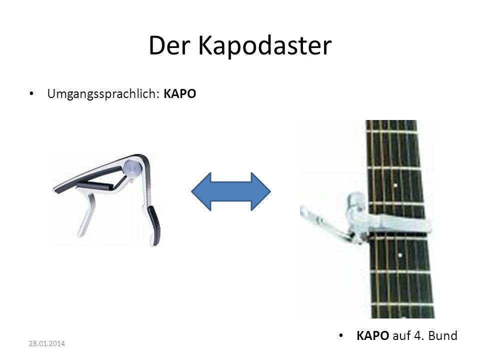 Der Kapodaster Umgangssprachlich: KAPO KAPO auf 4. Bund 27.03.2017