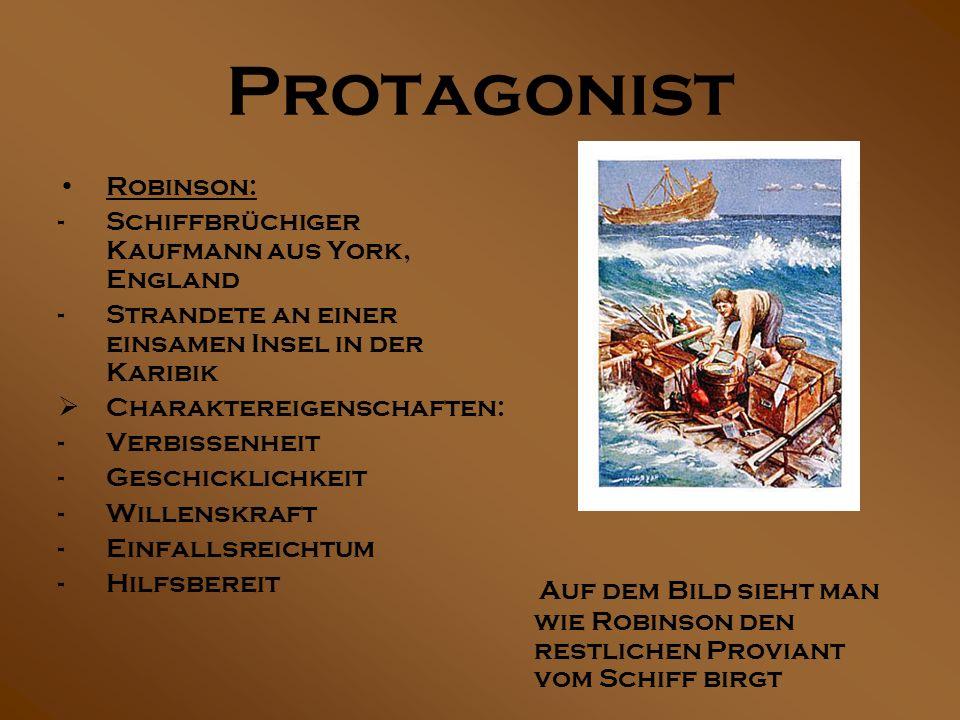 Protagonist Robinson: Schiffbrüchiger Kaufmann aus York, England. Strandete an einer einsamen Insel in der Karibik.