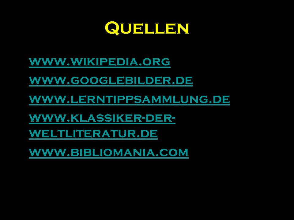 Quellen www.wikipedia.org www.googlebilder.de www.lerntippsammlung.de