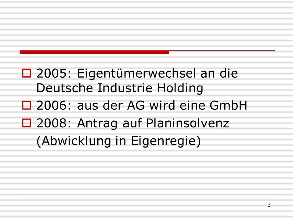 2005: Eigentümerwechsel an die Deutsche Industrie Holding