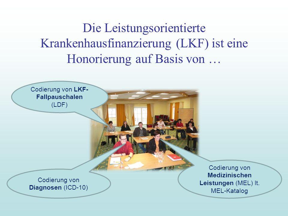 Die Leistungsorientierte Krankenhausfinanzierung (LKF) ist eine Honorierung auf Basis von …