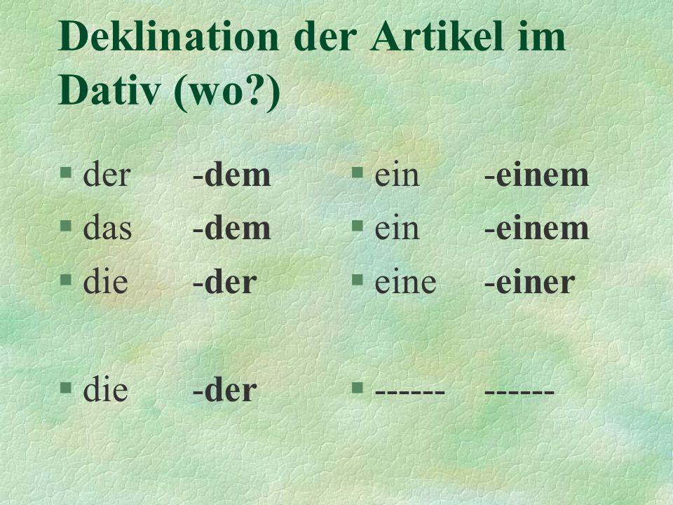 Deklination der Artikel im Dativ (wo )