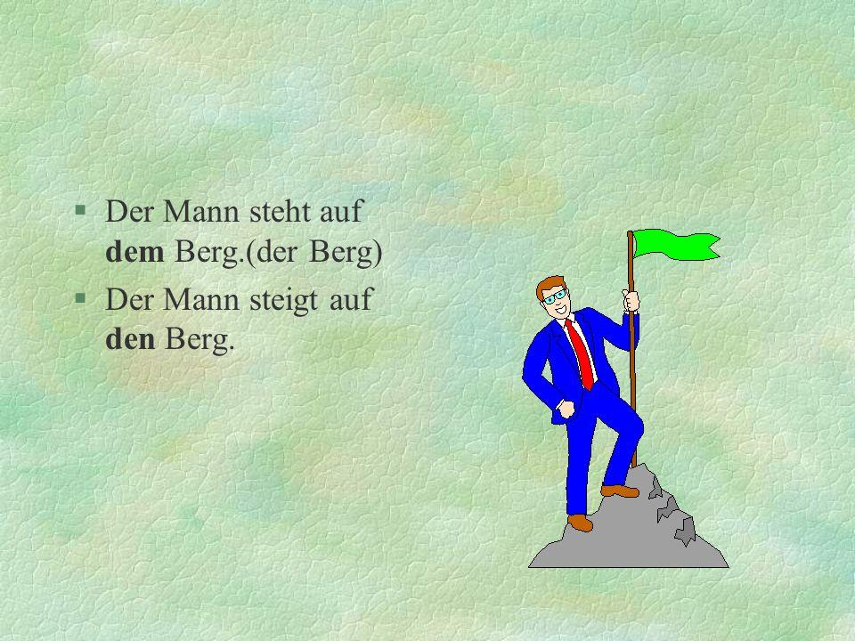 Der Mann steht auf dem Berg.(der Berg)