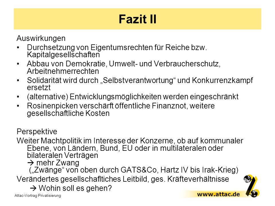 Fazit IIAuswirkungen. Durchsetzung von Eigentumsrechten für Reiche bzw. Kapitalgesellschaften.