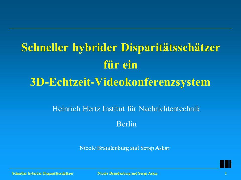 Schneller hybrider Disparitätsschätzer für ein 3D-Echtzeit-Videokonferenzsystem