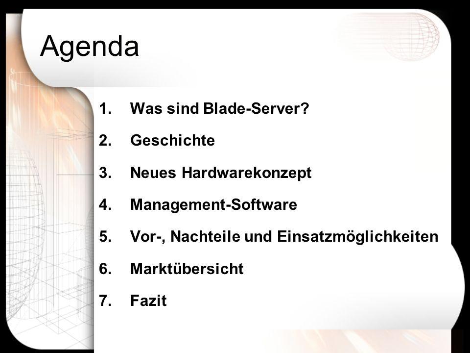Agenda Was sind Blade-Server Geschichte Neues Hardwarekonzept