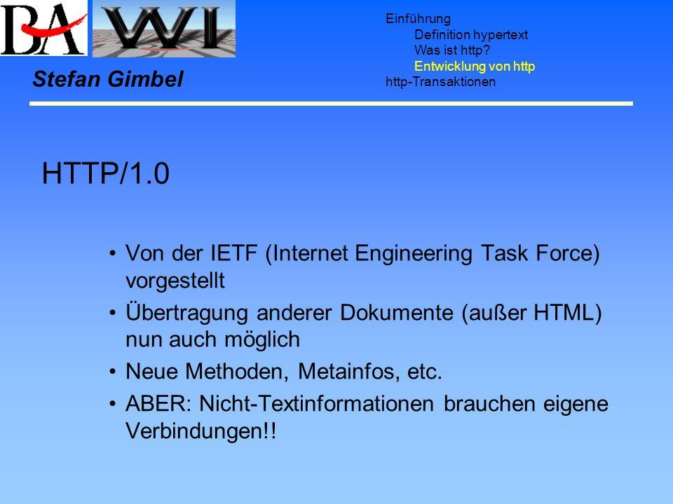 Einführung Definition hypertext. Was ist http Entwicklung von http. http-Transaktionen. Stefan Gimbel.
