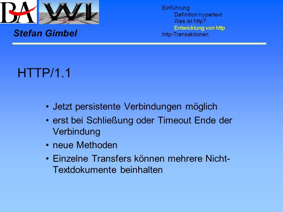 HTTP/1.1 Stefan Gimbel Jetzt persistente Verbindungen möglich