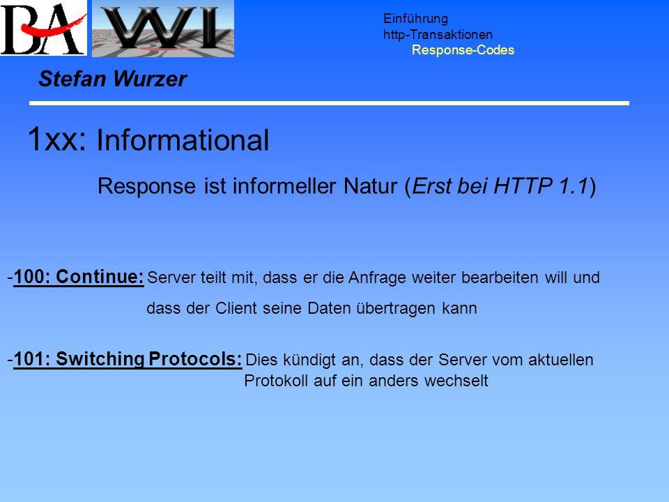 1xx: Informational Response ist informeller Natur (Erst bei HTTP 1.1)