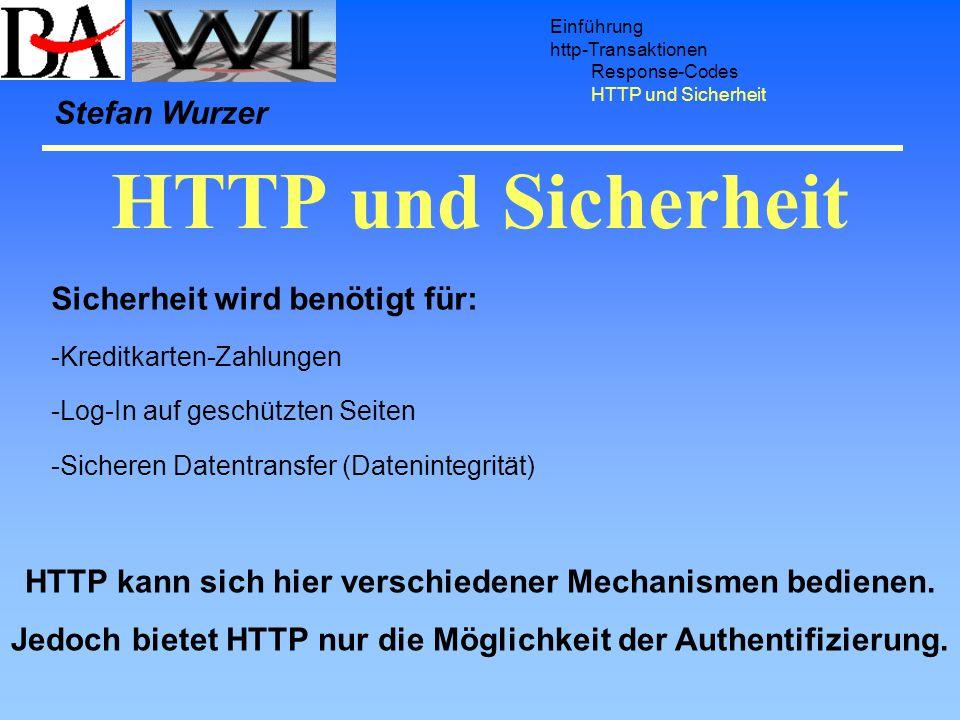 HTTP und Sicherheit Stefan Wurzer Sicherheit wird benötigt für: